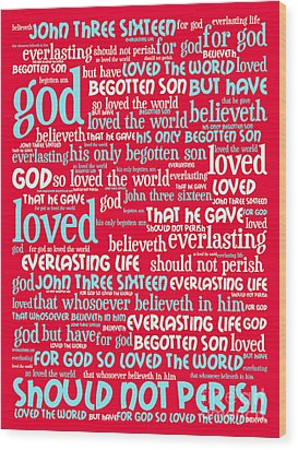 John 3-16 For God So Loved The World 20130622p120 Vertical Wood Print by Wingsdomain Art and Photography