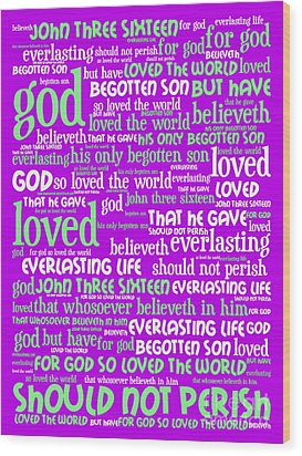 John 3-16 For God So Loved The World 20130622p60 Vertical Wood Print by Wingsdomain Art and Photography