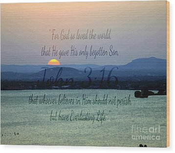 John 3 16 Lake Sunset Wood Print by Sharon Soberon