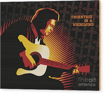 Johnny Cash Thorntree In A Whirlwind Wood Print by Sassan Filsoof