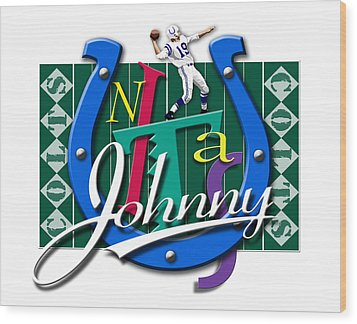 Johnny Unitas Baltimore Colts Wood Print by Ron Regalado