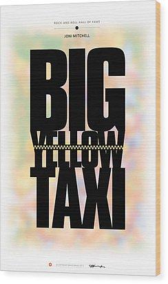 Joni Mitchell - Big Yellow Taxi Wood Print by David Davies
