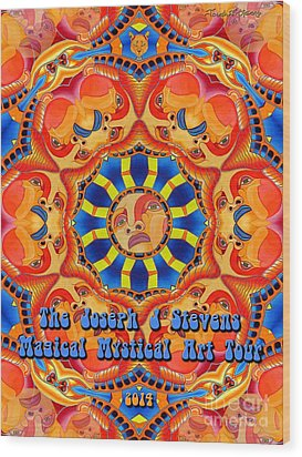 Joseph J Stevens Magical Mystical Art Tour 2014 Wood Print by Joseph J Stevens