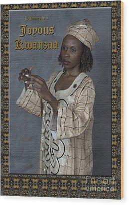 Joyous Kwanzaa  Photo Greeting Card Wood Print by Andrew Govan Dantzler