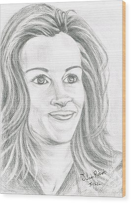 Wood Print featuring the drawing Julia Roberts by Teresa White