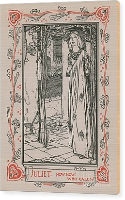 Juliet From Romeo And Juliet Wood Print by Robert Anning Bell