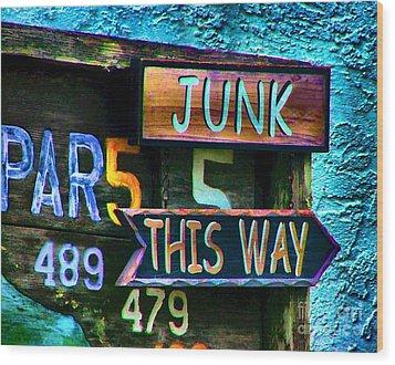 Junk This Way Wood Print by Julie Dant