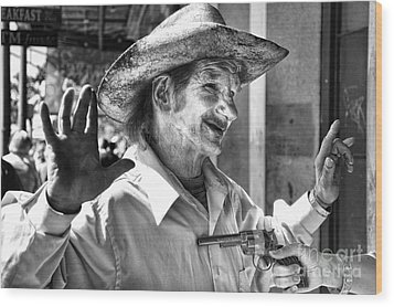 Just Shoot Me Said The Cowboy- Black And White Wood Print by Kathleen K Parker
