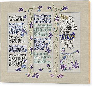 Kahlil Gibran - Children Wood Print by Dave Wood