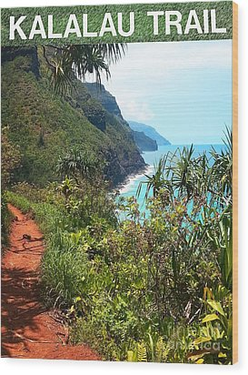Kalalau Trail On Kauai Wood Print by Joseph J Stevens