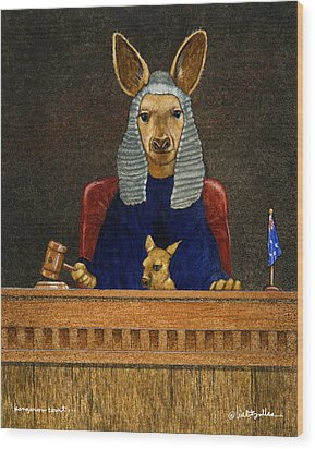 Kangaroo Court... Wood Print