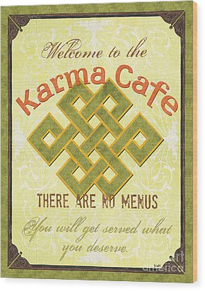 Karma Cafe Wood Print by Debbie DeWitt