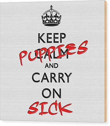 Keep Calm And Carry On 11 Wood Print by Aston Pershing