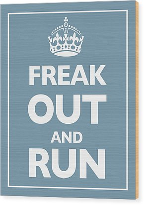 Keep Calm And Carry On Parody Blue Wood Print by Tony Rubino