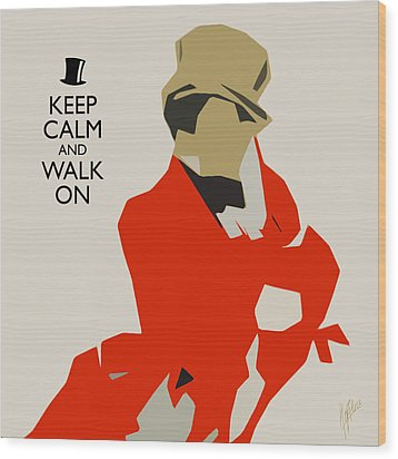 Keep Calm And Walk On Wood Print by Nop Briex