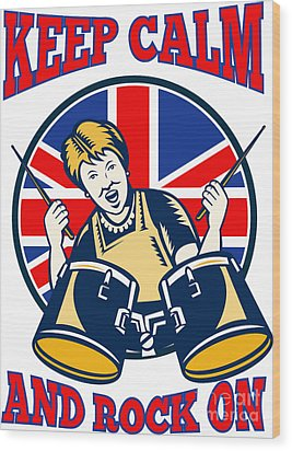Keep Calm Rock On British Flag Queen Granny Drums Wood Print by Aloysius Patrimonio