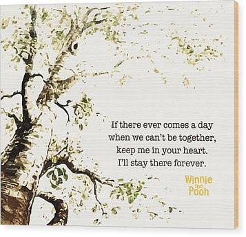Keep Me In Your Heart Wood Print