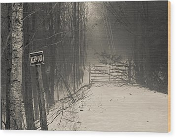 Keep Out Wood Print by Bill Pevlor