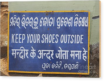 Keep Your Shoes Outside Notice India Wood Print by Robert Preston