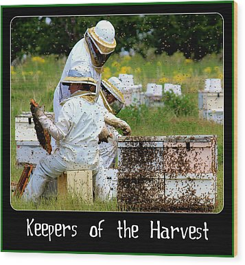 Keepers Of The Harvest Wood Print