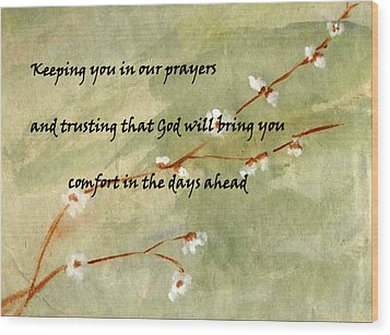 Keeping You In Our Prayers Wood Print