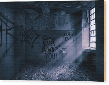 Wood Print featuring the photograph Killer Behind You - Abandoned Hospital Asylum by Gary Heller