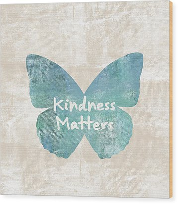 Kindness Matters Butterfly Wood Print by P S