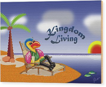 Kingdom Living Wood Print