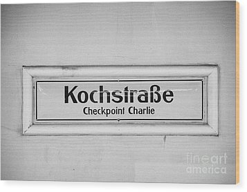 Kochstrasse Checkpoint Charlie Berlin U-bahn Underground Railway Station Name Germany Wood Print by Joe Fox