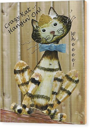 Wood Print featuring the photograph Krazy Kat Hangin On by Rhonda McDougall