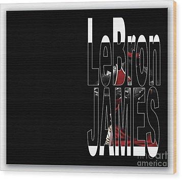 Lebron James Wood Print