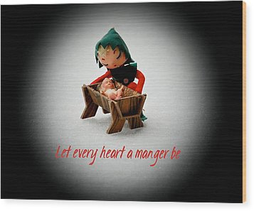 Wood Print featuring the photograph Let Every Heart A Manger Be by Dee Dee  Whittle