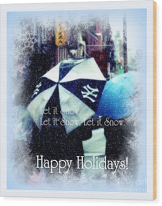 Let It Snow - Happy Holidays - Ny Yankees Holiday Cards Wood Print