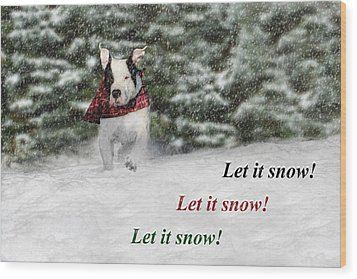 Let It Snow Wood Print by Shelley Neff
