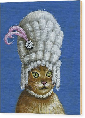 Let Them Eat Cake ... Humorous Marie Antoinette Cat Art Wood Print by Amy Giacomelli