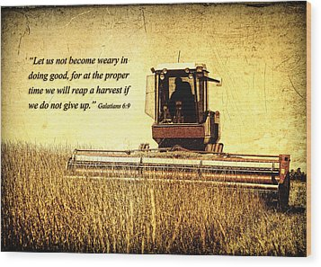 Let Us Not Become Weary Wood Print