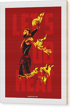 Lets Go Heat Wood Print by Toxico