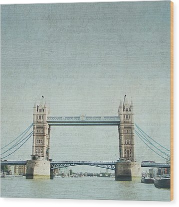 Letters From Tower Bridge - London Wood Print by Lisa Parrish