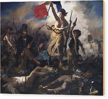 Liberty Leading The People During The French Revolution Wood Print by War Is Hell Store