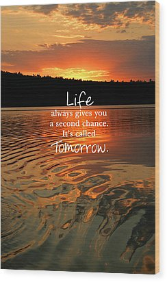 Life Always Gives You A Second Chance Wood Print by Barbara West