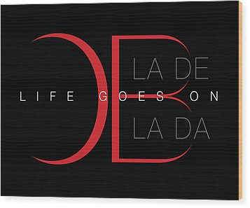 Life Goes On 1 Wood Print by Stephen Anderson