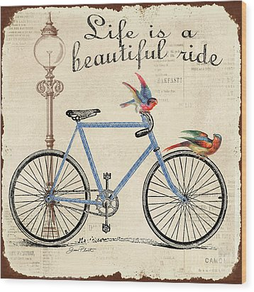 Life Is A Beautiful Ride Wood Print by Jean Plout