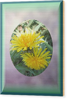 Life Is Made Up Of Dandelions Wood Print by Patricia Keller