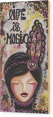 Life Is Magic Uplifting Collage Painting Wood Print by Stanka Vukelic