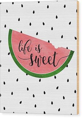 Life Is Sweet - Watermelon Wood Print