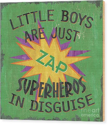 Little Boys Are Just... Wood Print by Debbie DeWitt