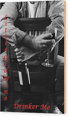 Little Old Wine Drinker Me Wood Print by Duncan Selby