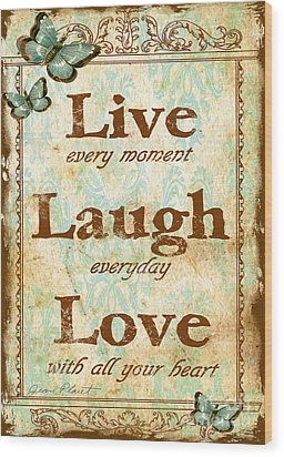 Live-laugh-love Wood Print by Jean Plout