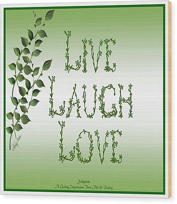 Live Laugh Love Wood Print by Shirley Fisher