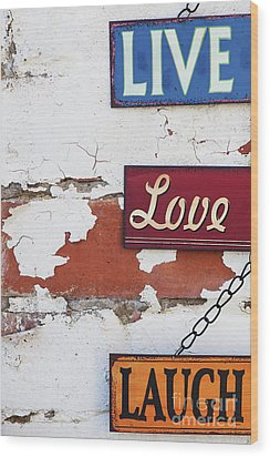 Live Love Laugh Wood Print by Tim Gainey